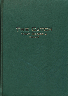 The Catch That Broke a Bank